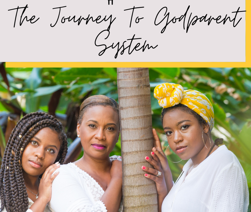 The Journey To Godparent System